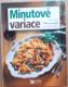 Minutové variace (Více než 500 receptů pro labužníky)