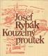 Kouzelný proutek od Josef Rybák