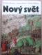 N. Horden, S. Dresner, M. Hillman: Nový svět