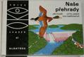 Naše přehrady (edice OKO, sv. 47)