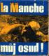 LA MANCHE - MŮJ OSUD!