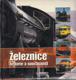 Železnice : historie a současnost