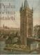 Praha očima staletí (* texty v rj, nj, aj, frj)