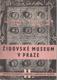 Židovské museum v Praze: Průvodce sbírkami