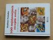 100 nejslavnějších receptů světa (a 101 historka slavných labužníků) 2002