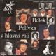 Bolek Polívka v hlavní roli