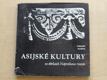 Asijské kultury ve sbírkách Náprstkova muzea (1981)
