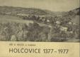 Holčovice 1377 - 1977