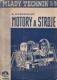 Motory a stroje : Nauka o částech strojů, motorech a pracovních strojích s příklady moderních konstrukci