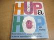 Hup a Hop . Dobrodružství dvou opičáků a pana kormi