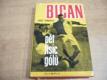 Bican pět tisíc gólů