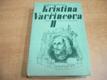 Kristina Vavřincova II. díl, Paní