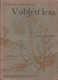 Hlávka, Miroslav Josef: V objetí lesa