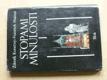 Stopami minulosti I.  Kapitoly z dějin Moravy a Slezska do roku 1781 (1979)