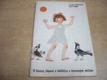 O kavce, čápovi a holčičce s červeným míč