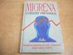 Migréna. Ucelený průvodce jako n