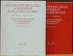 Encyklopedie jazzu a moderní populární hudby, část jmenná - světová scéna, 2 sv. (A-K a L-Ž)