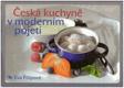 Česká kuchyně v moderním pojetí Eva Filipová