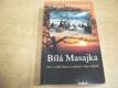 Bílá Masajka. Sen o velké lásce se změnil v