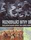 Rozhodující bitvy dějin- Úplný přehled bojových střetnutí, která změnila moderní historii