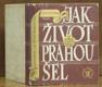 Jak život Prahou šel (1576 - 1830)