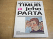 Timur a jeho parta jako nová