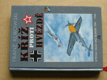 Kříž proti hvězdě - Letecká válka nad Ruskem 1941-1944 (1997)