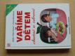 Vaříme dětem chutně a zdravě (1996)