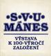 SVU Mánes - výstava k 100. výročí založení