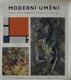 Moderní umění (fauvismus, kubismus, expresionusmus, futurismus, de stijl, surrealismus)