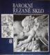 Barokní řezané sklo 1600-1760