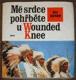 Mé srdce pohřběte u Wounded Knee. Dějiny severoamerických indiánů.