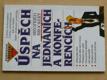 Úspěch na jednáních a konferencích (1996)