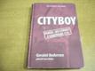 Cityboy. Peníze, sex a drogy v srdci londýnsk