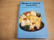 Moderní mléčná kuchařka. Mléčné pokrmy, lahůdky a