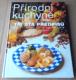 Přírodní kuchyně (Téměř tři sta předpisů chutné, výživné a plnohodnotné stravy včetně vegetariánských pokrmů )