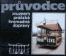 Průvodce muzeem pražské hromadné dopravy