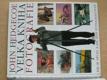 Velká kniha fotografie - Jak se dívat a jak lépe fotografovat (1999)