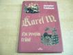 Karel IV. Na dvojím trůně jako nová