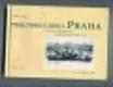 Praha (Historické pohlednice Karel Bellmann 1897-1906)