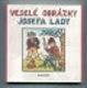 Veselé obrázky Josefa Lady