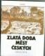 Zlatá doba měst českých