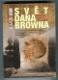Svět Dana Browna (S ilustrovyným průvodcem místy, popisovanými v příbězích Roberta Langdona)