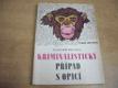Kriminalistický případ s opicí. Antidetektivk
