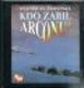 Kdo zabil Arconu?