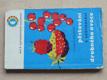 Pěstování a zužitkování drobného ovoce (1966)