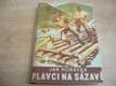 Plavci na Sázavě. Román-kronika