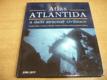 Atlas. Atlantida a další ztracené civilizace