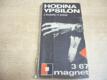 Hodina Ypsilon. Magnet 3/67