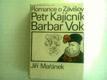 Romance o Závišovi, Petr Kajícník, Barbar Vok